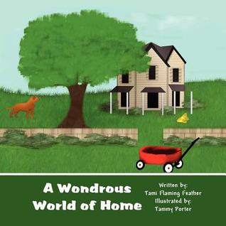 A Wondrous World of Home Tami Flaming Feather