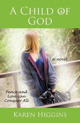 A Child of God  by  Karen Higgins