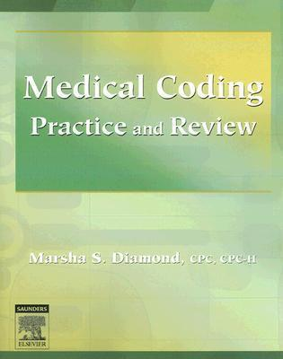 Medical Coding Practice and Review  by  Marsha Diamond