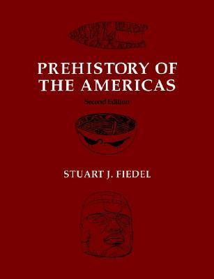 Prehistory of the Americas  by  Stuart J. Fiedel
