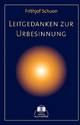 Leitgedanken Zur Urbesinnung Frithjof Schuon