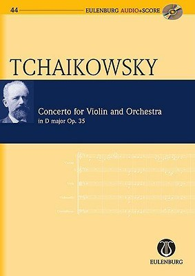 Violin Concerto in D Major Op. 35 Cw 54: Eulenburg Audio+score Series  by  Pyotr Ilyich Tchaikovsky