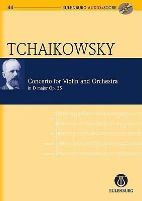 Violin Concerto in D Major Op. 35 Cw 54: Eulenburg Audio+score Series  by  Pyotr Ilyich Tchaikovsky