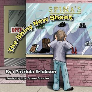 The Shiny New Shoes Patricia Erickson