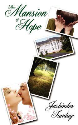 Thee Mansion of Hope Jasbinder Tunday