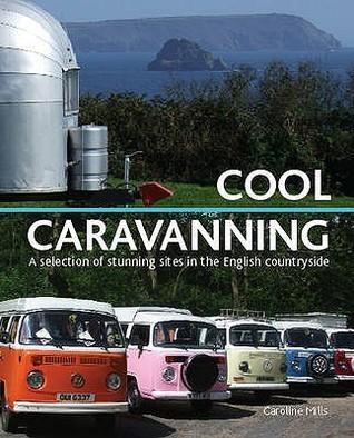 Cool Caravanning Caroline Mills