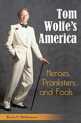 Tom Wolfes America  by  Kevin T. McEneaney