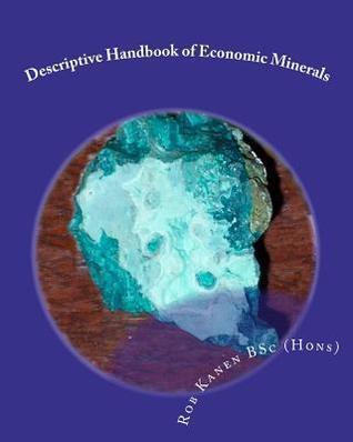 Descriptive Handbook of Economic Minerals  by  Rob Kanen