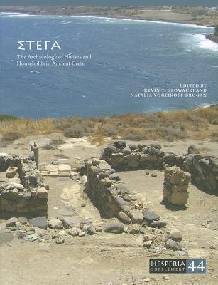 Archaeology Of Houses And Households In Ancient Crete  by  Kevin T. Glowacki