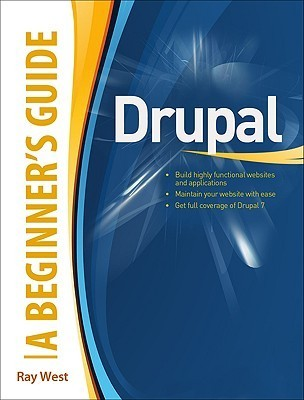 Drupal A Beginners Guide (Beginners Guide Ray West