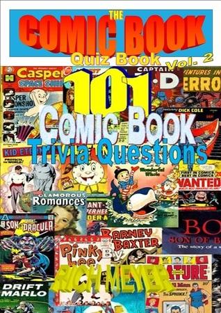 Comic Book Quiz Book Volume 2: 101 Comic Book Trivia Questions  by  Rich Meyer