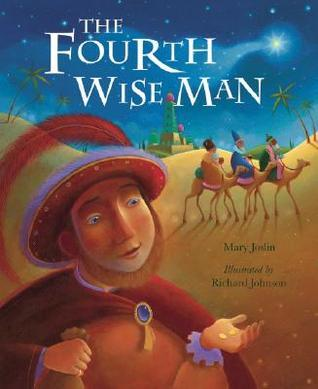 The Fourth Wise Man Mary Joslin