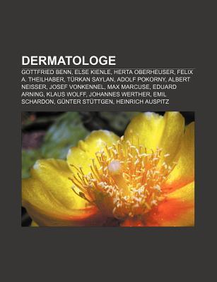 Dermatologe: Gottfried Benn, Else Kienle, Herta Oberheuser, Felix A. Theilhaber, T Rkan Saylan, Adolf Pokorny, Albert Neisser, Jose Source Wikipedia
