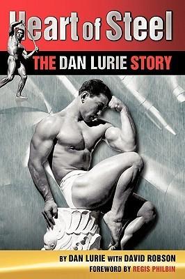 Heart of Steel: The Dan Lurie Story Lurie Dan Lurie