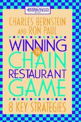 Winning the Chain Restaurant Game: Eight Key Strategies  by  Charles  Bernstein