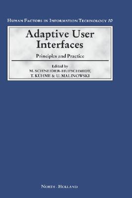 Adaptive User Interfaces (Human Factors in Information Technology) (Human Factors in Information Technology)  by  U. Malinowski