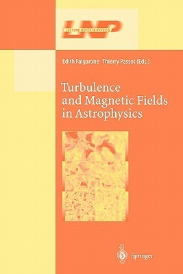 Turbulence And Magnetic Fields In Astrophysics (Lecture Notes In Physics) Edith Falgarone
