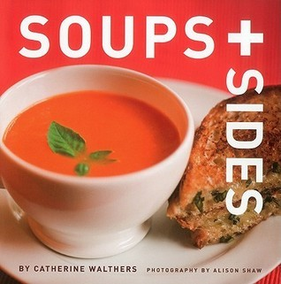 Soups + Sides Catherine Walthers