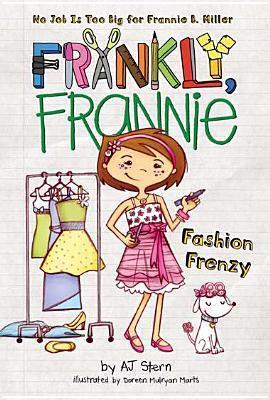Fashion Frenzy (Frankly, Frannie #6)  by  A.J. Stern