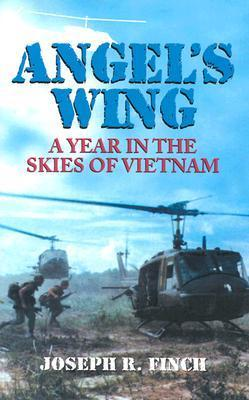 Angels Wing: An Year in the Skies of Vietnam Joseph R. Finch