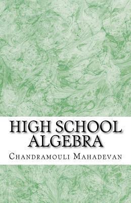 High School Algebra Chandramouli Mahadevan