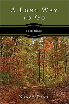 A Long Way to Go, Book 3 Nancy Dane