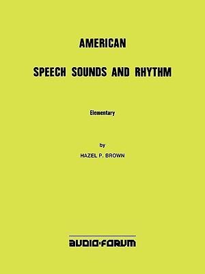 American Speech Sounds and Rhythm Elementary Hazel P. Brown