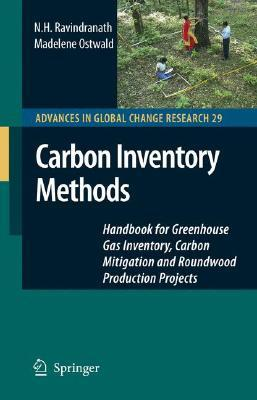 Carbon Inventory Methods: Handbook for Greenhouse Gas Inventory, Carbon Mitigation and Roundwood Production Projects  by  Madelene Ostwald