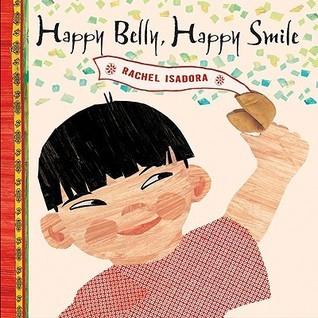 Happy Belly, Happy Smile Rachel Isadora