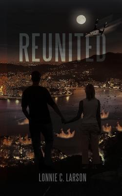 Reunited  by  Lonnie C. Larson