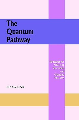 The Quantum Pathway Jill F. Russell