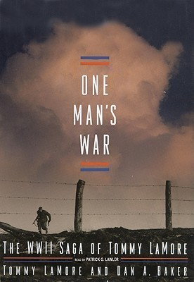 One Mans War: The WWII Saga of Tommy LaMore  by  Tommy Lamore