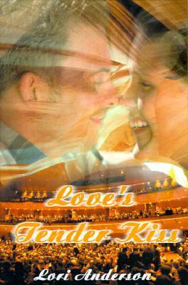 Loves Tender Kiss Lori Anderson