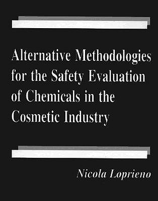 Alternative Methodologies for the Safety Evaluation of Chemicals in the Cosmetic Industry Nicola Loprieno