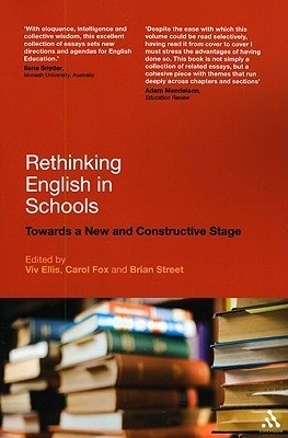 Rethinking English in Schools: Towards a New and Constructive Stage  by  Carol Fox