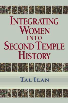 Integrating Women Into Second Temple History Tal Ilan