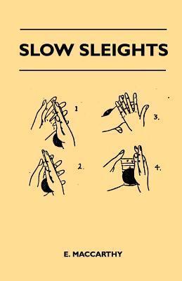 Slow Sleights E. MacCarthy