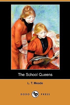 The School Queens L.T. Meade