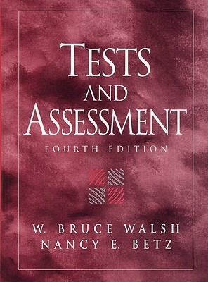 Tests and Assessment [With Access Code] W. Bruce Walsh