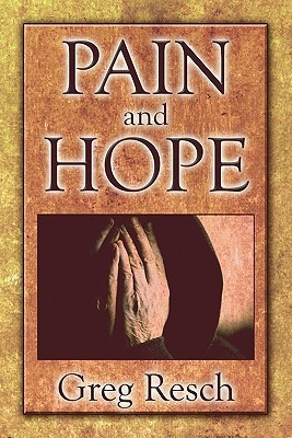 Pain and Hope Greg Resch