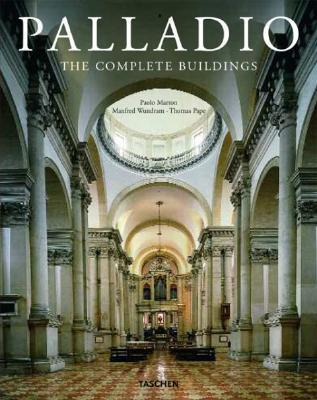 Palladio: The Complete Buildings Manfred Wundram