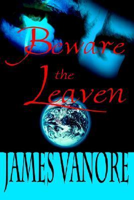 Beware the Leaven James Vanore