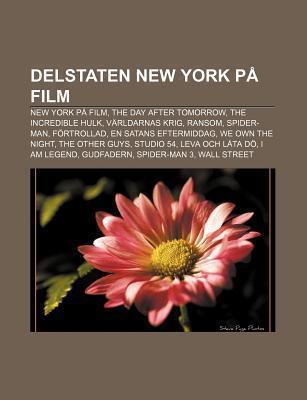 Delstaten New York P Film: New York P Film, the Day After Tomorrow, the Incredible Hulk, V Rldarnas Krig, Ransom, Spider-Man, F Rtrollad Source Wikipedia
