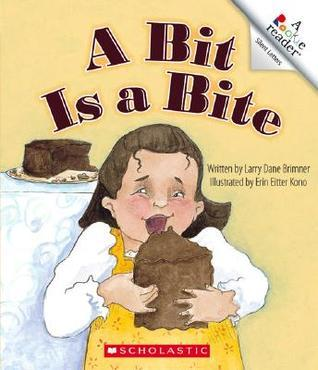 A Bit Is a Bite  by  Larry Dane Brimner