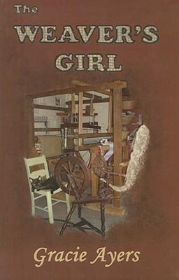 The Weavers Girl Gracie Ayers