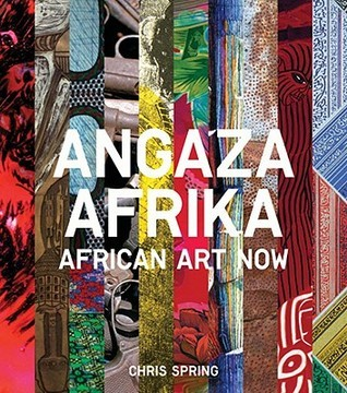 Angaza Africa: African Art Now Chris Spring