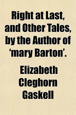 Right at Last, and Other Tales  by  Elizabeth Gaskell