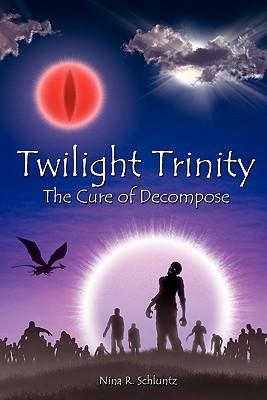 Twilight Trinity: The Cure of Decompose  by  Nina Mizner (Schluntz)