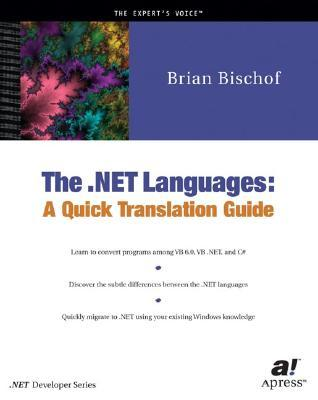 The .Net Languages: A Quick Translation Guide Brian Bischof