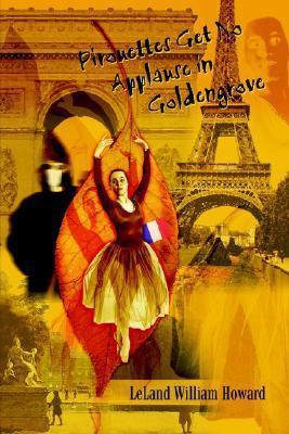 Pirouettes Get No Applause in Goldengrove Leland William Howard
